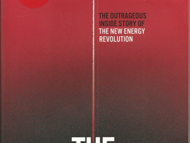 The Frackers: the Outrageous Inside Story of the New Energy Revolution – by Gregory Zuckerman