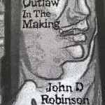 HIP READ – An Outlaw in the Making By John D Robinson