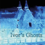 IVOR'S GHOSTS  – A novel by Anthony Mcdonald