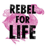 Rebel For Life Art  Exhibition & Outreach Event
