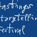 Hastings Storytelling Festival – Earlier, Bigger And Better